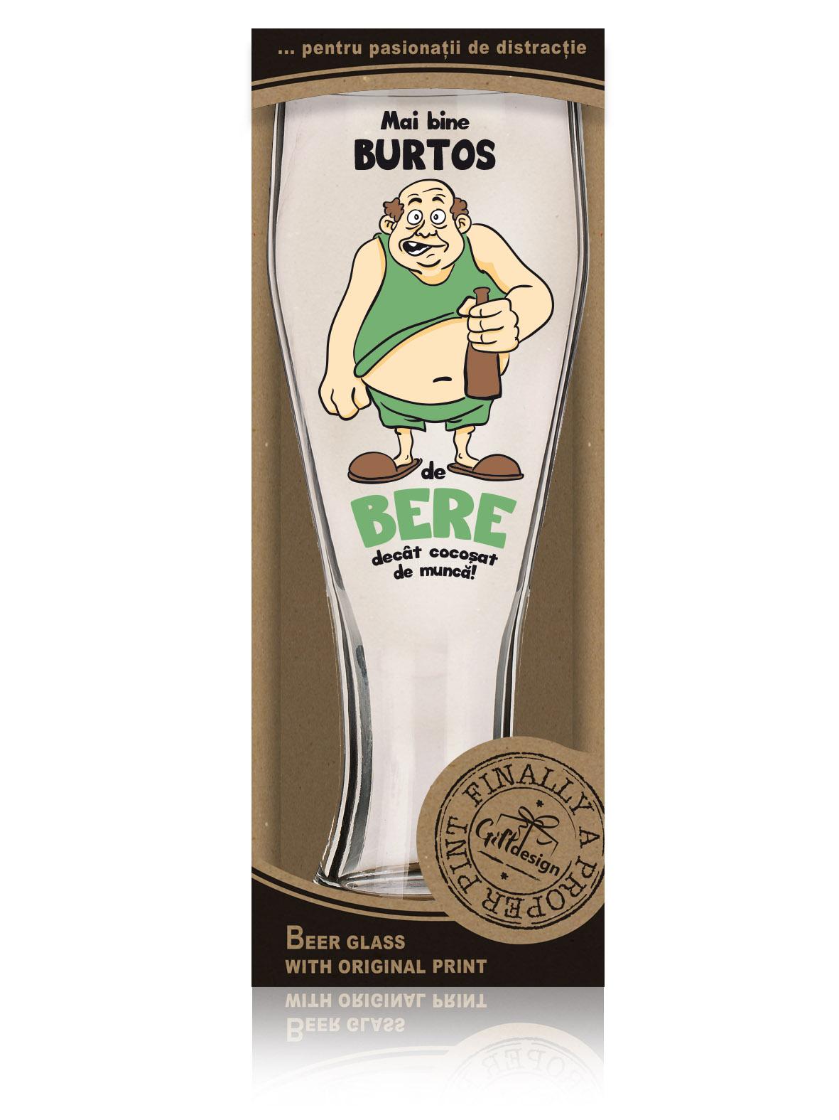 """Cutie Pahar de bere """"Mai bine Burtos de Bere decat cocosat de munca!""""."""